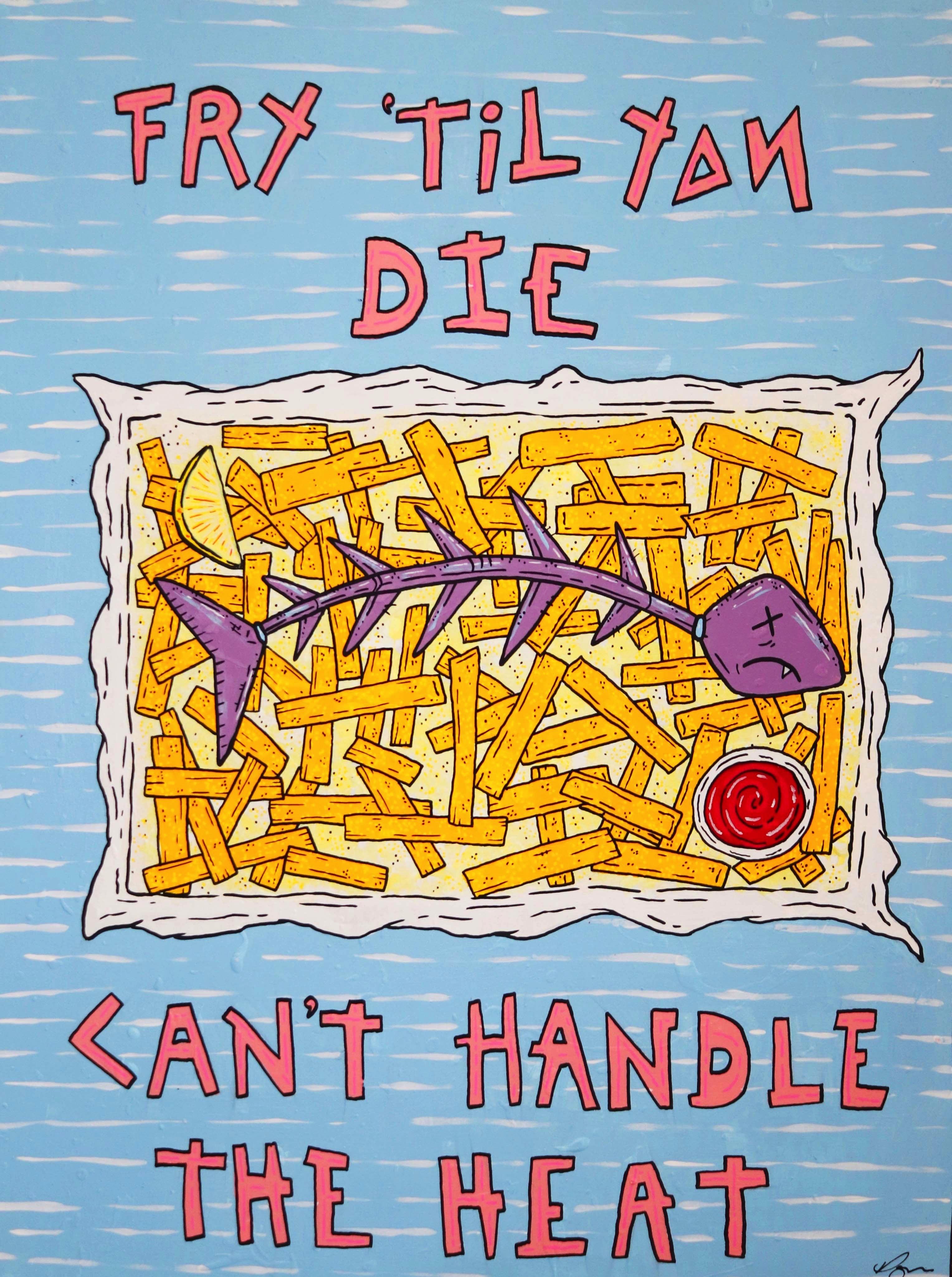 Fry 'Til You Die