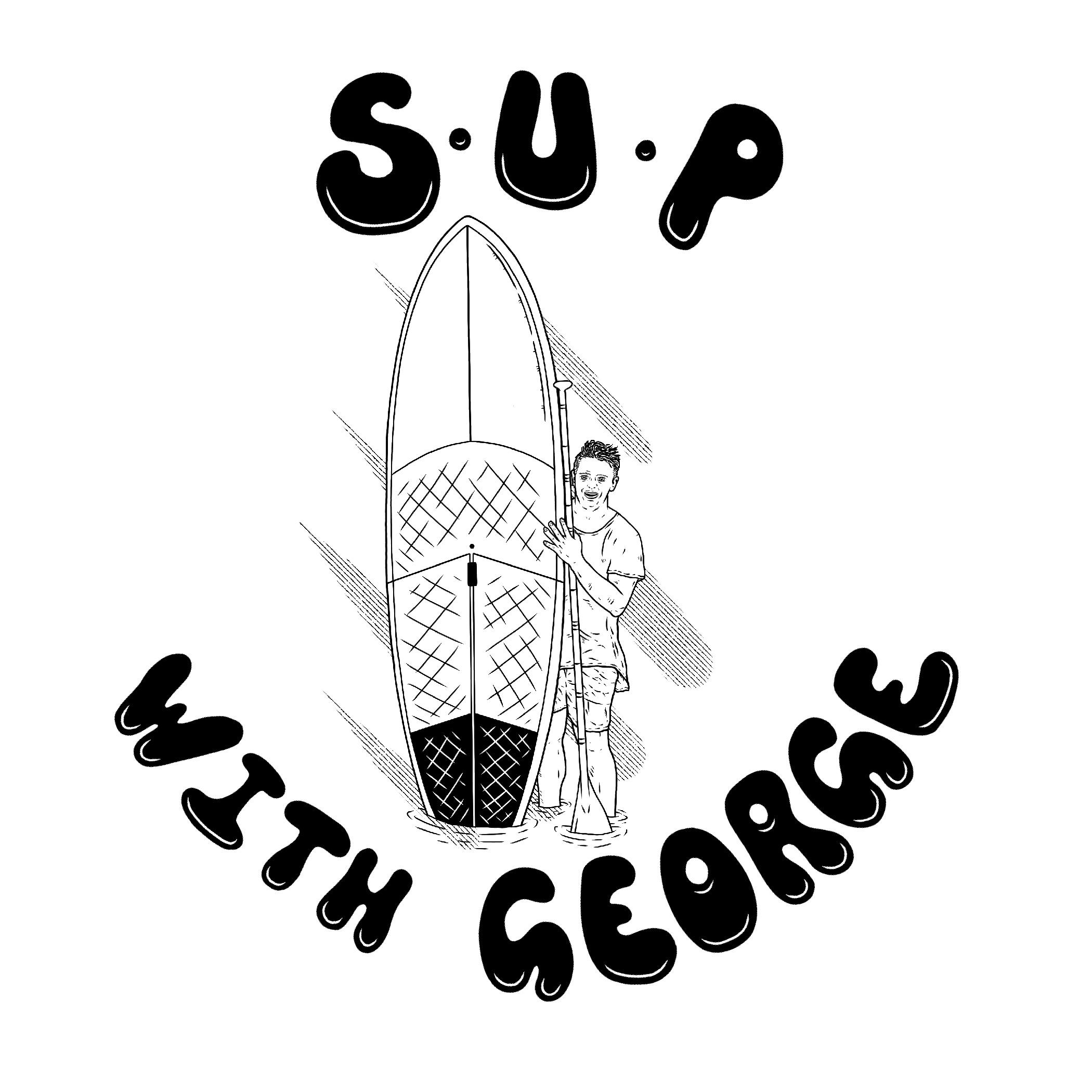 S.U.P With George