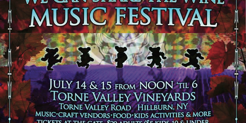 We Can Share The Wine Music Festival @ Torne Valley Vineyards!