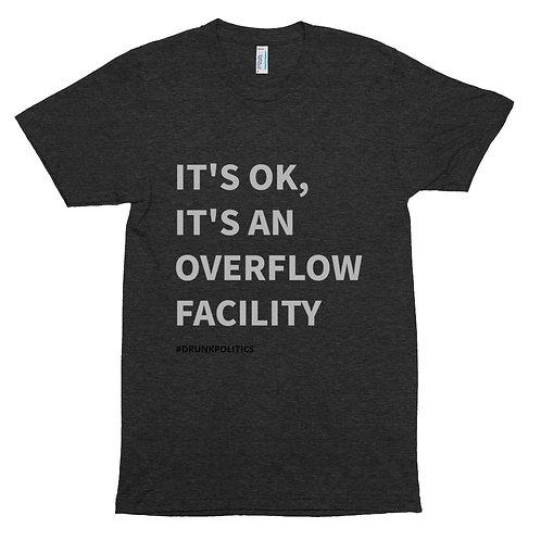 IT'S OK, IT'S AN OVERFLOW FACILITY