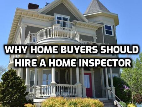 Why Home Buyers Should Hire a Home Inspector