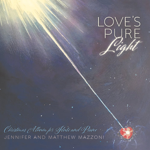 Love's Pure Light- Christmas Album for Flute and Piano