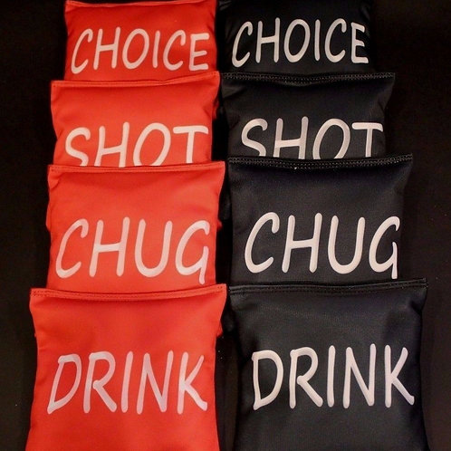 DRINK,SHOT, CHUG, CHOICE, RED AND BLK Cornhole bags, set of (8)