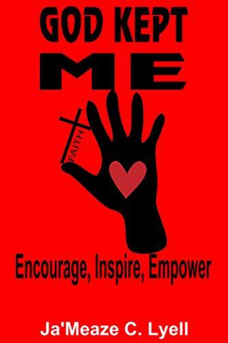 God Kept Me - Encourage, Inspire, Empower