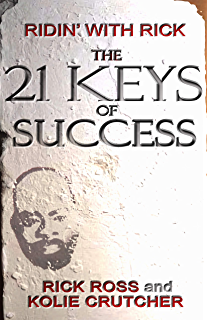 Ridin With Rick The 21 Keys Of Success