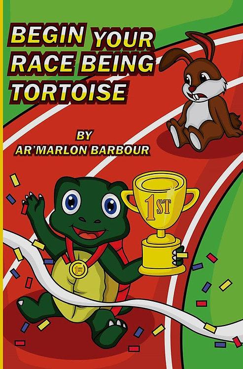 Begin Your Race Being Tortoise