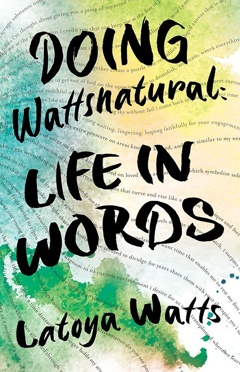 Doing Wattsnatural: Life in Words