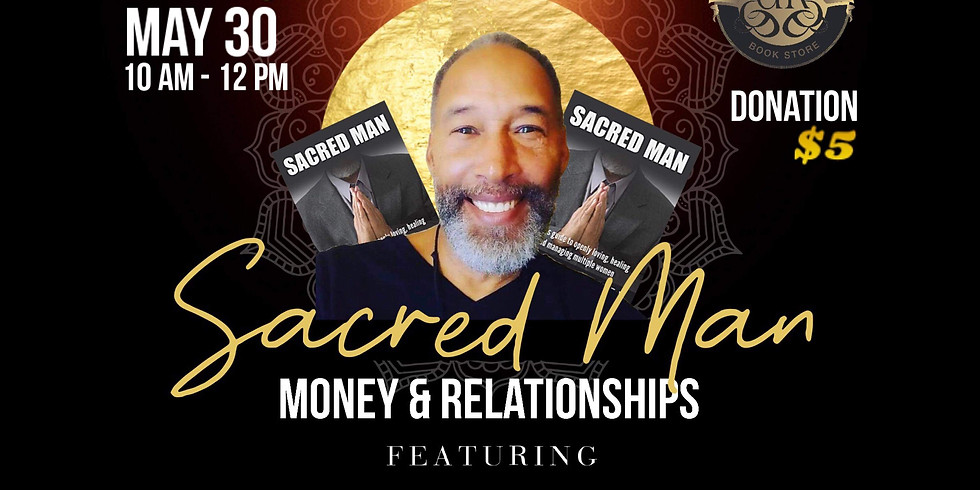 Sacred Man Money and Relationship Discussion
