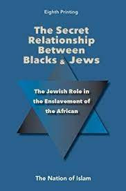 The Secret Relationship Between Blacks and Jews Volume 1