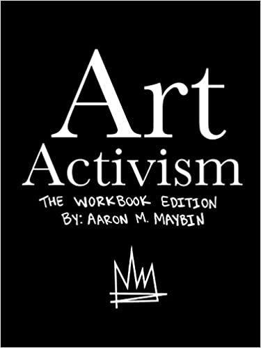 Art Activism Workbook: Volume 1