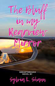 The Bluff in my Rearview Mirror
