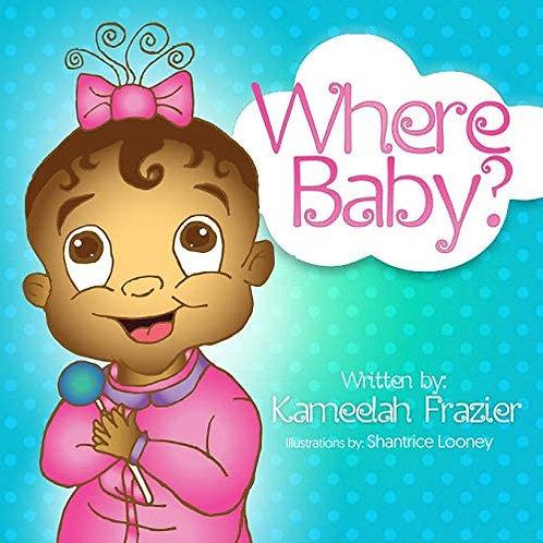"""""""Where Baby"""""""