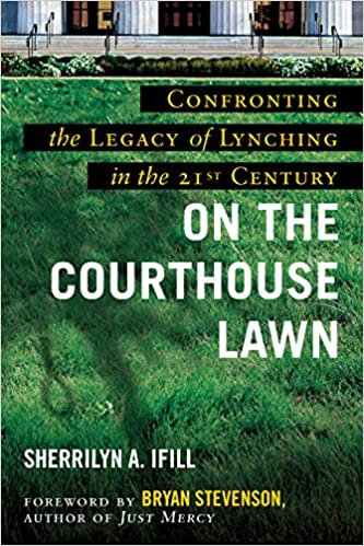 On the Courthouse Lawn, Revised Edition: Confronting the Legacy of Lynching