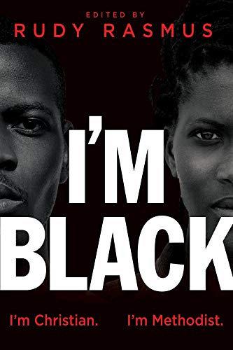 I'm Black I'm Christian I'm Methodist