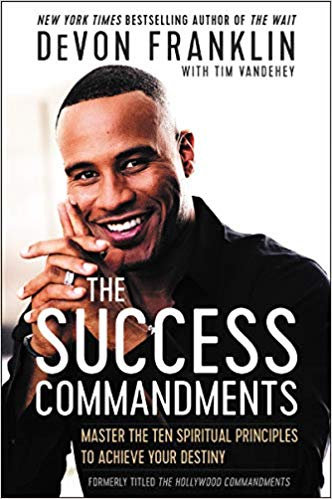 The Success Commandments: Master the Ten Spiritual Principles to Achieve