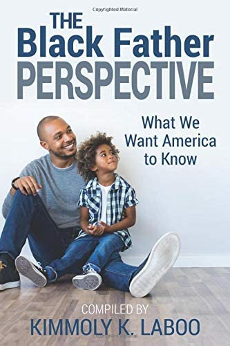 The Black Father Perspective - What we want America to know