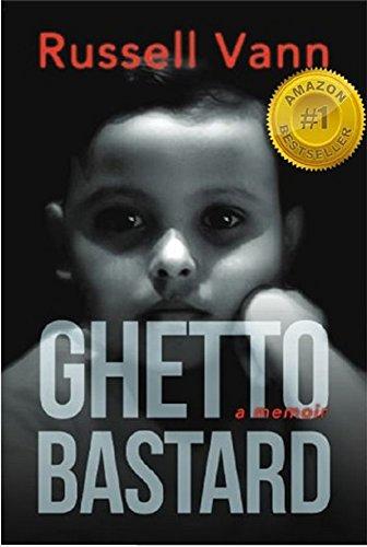 Ghetto Bastard, A Memoir