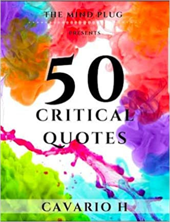 The Mind Plug presents: 50 Critical Quotes