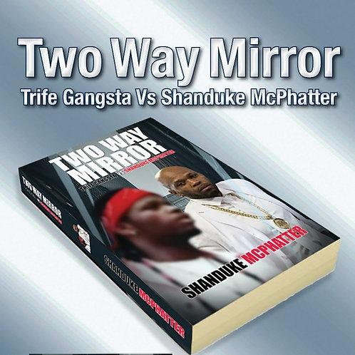 Pre-Order Two Way Mirror Trife Gangsta vs Shanduke McPhatter