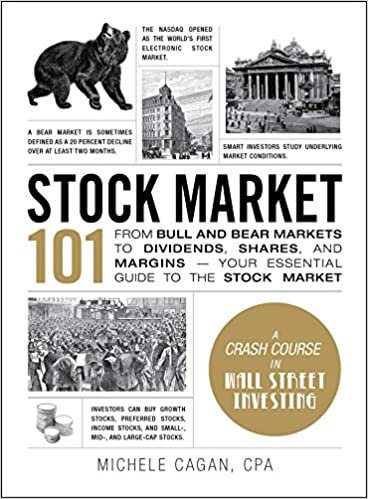 Stock Market 101: From Bull and Bear Markets to Dividends, Shares, and Margins
