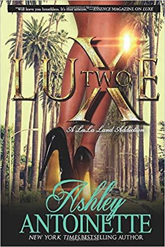 Luxe Two: A Lala Land Addiction: A Novel