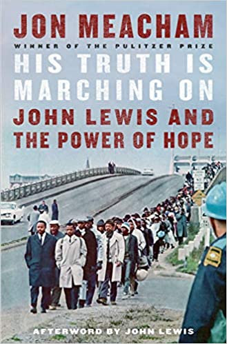 His Truth Is Marching On: John Lewis and the Power of Hope