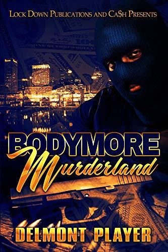 Bodymore Murderland