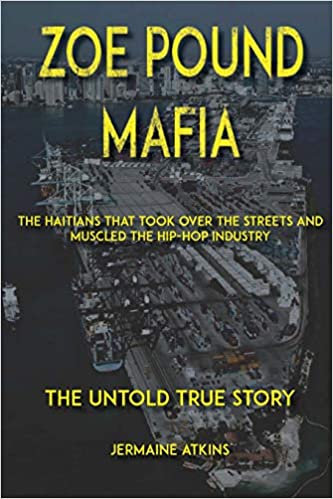 Zoe Pound Mafia: The Haitians That Took Over the Streets and Hip-Hop