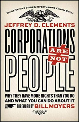 Corporations Are Not People: Why They Have More Rights Than You Do
