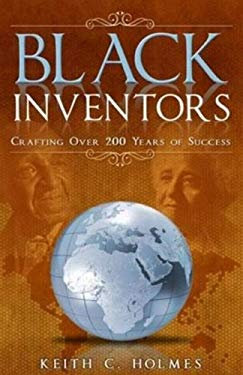 Black Inventors, Crafting Over 200 Years of Success