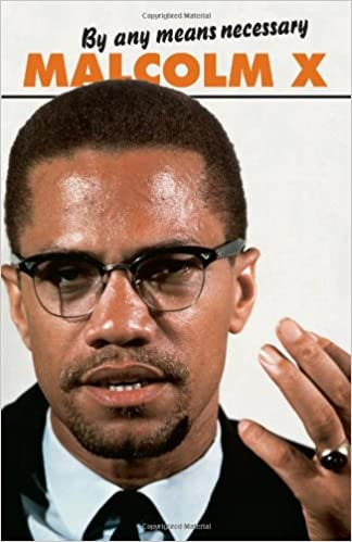 By Any Means Necessary (Malcolm X Speeches and Writings)