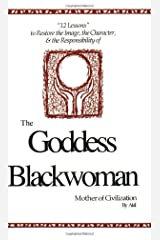 The Goddess Blackwoman: Mother of Civilization