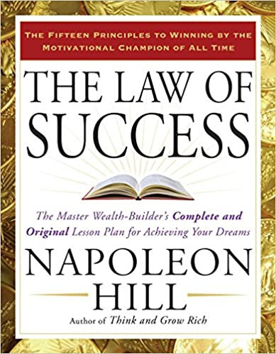 The Law of Success: The Master Wealth-Builder's Complete....