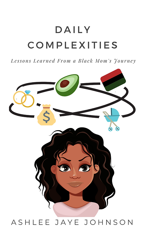 Daily Complexities: Lessons Learned from a Black Mom's Journey