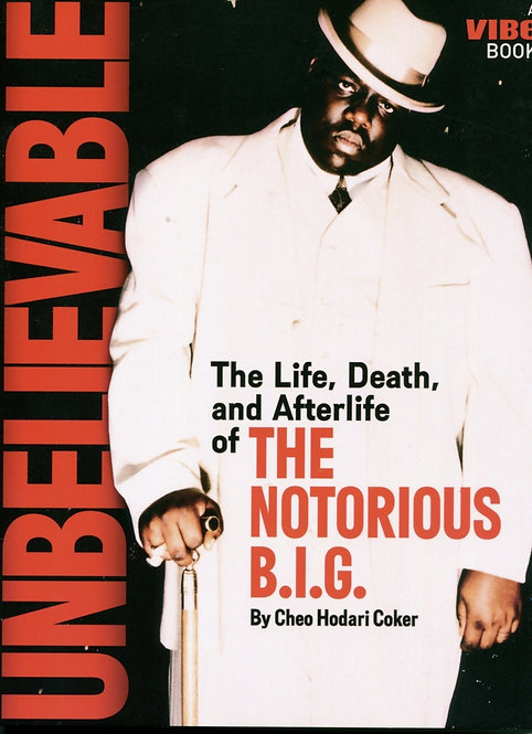Unbelievable: The Life, Death and Afterlife of The Notorious B.I.G.
