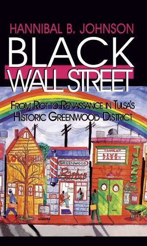 Black Wall Street: From Riot to Renaissance in Tulsa's Historic Greenwood Distri