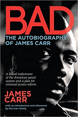 Bad: The Autobiography of James Carr