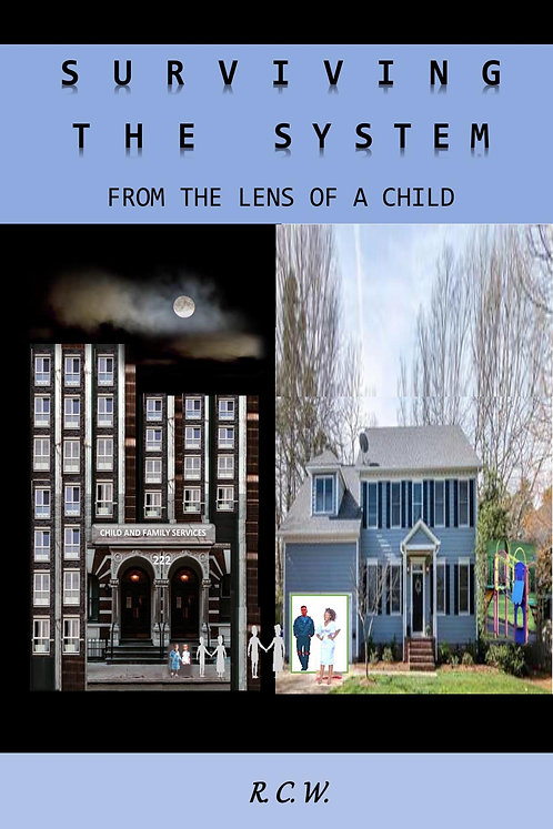 Surviving The System From The Lens Of a Child