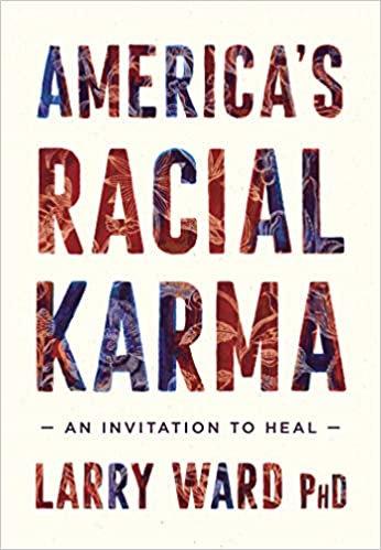 America's Racial Karma: An Invitation to Heal