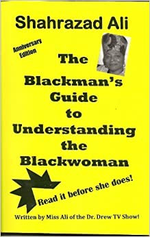 The Blackman's Guide to Understanding the Black Woman