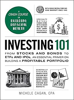 Investing 101: From Stocks and Bonds to ETFs and IPOs...