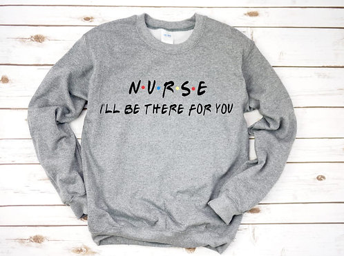 Nurse, I'll be there for you
