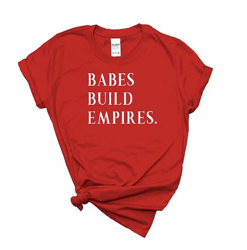 Babes Build Empires Tshirt