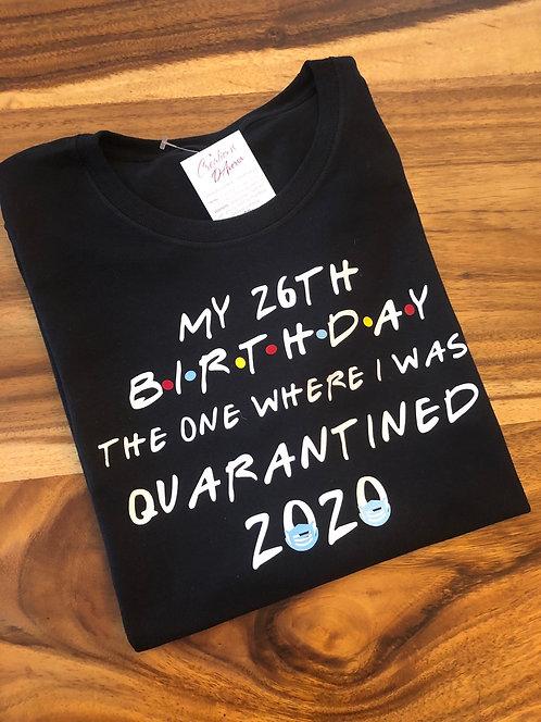 Quarantined Birthday Tshirt