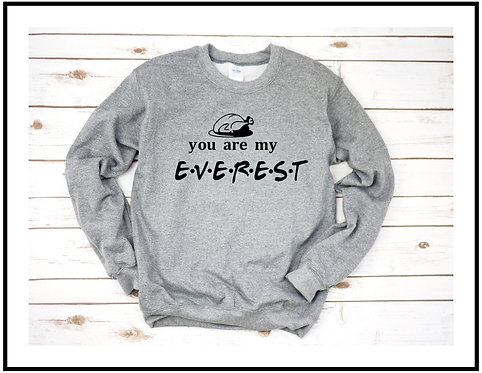 You are my everest  crewneck