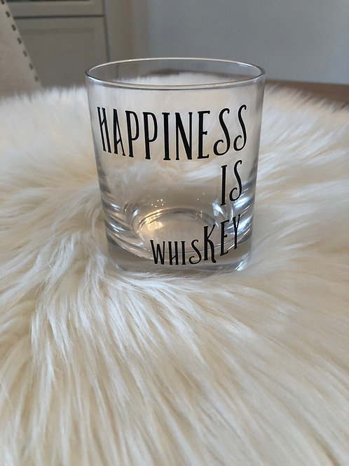 Happines is whiskey Scotch Glass