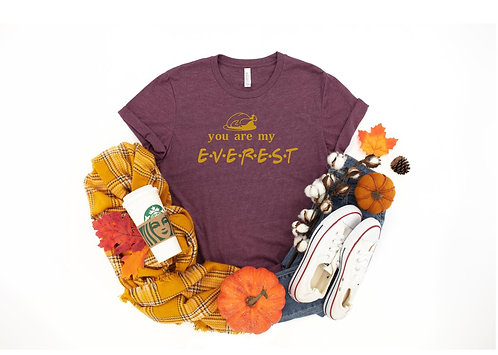 You are my Everest Tshirt