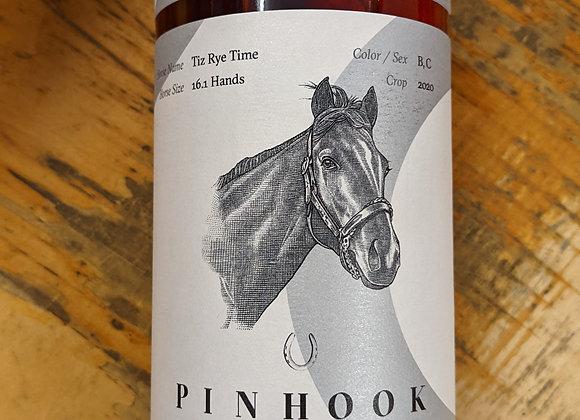 Pinhook Tiz Rye Time