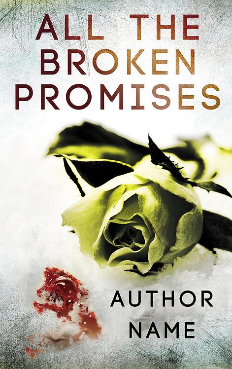 All The Broken Promises