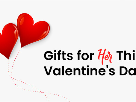 10 Gifts for 'HER' this Valentine's Day